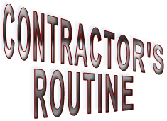 CONTRACTOR'S ROUTINE